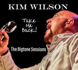 Kim Wilson Is The Top Debut Of The Week On The Billboard's Blues Album Charts